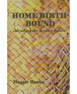 Home Birth Bound Mending the Broken Weave
